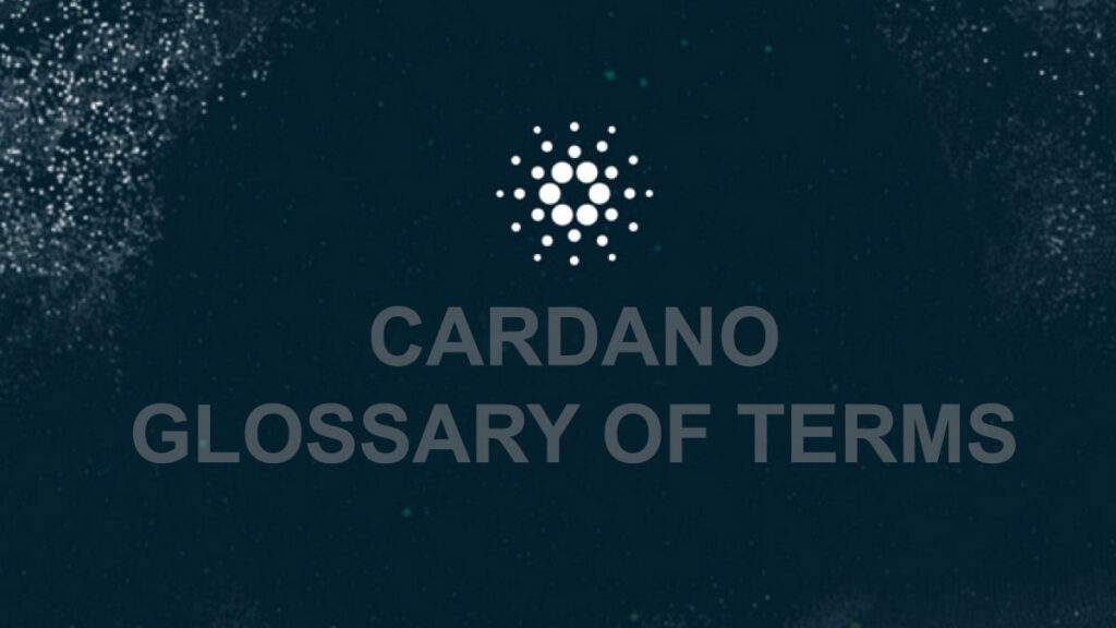 Cardano glossary of terms ADA